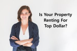 Is your property renting for top dolla